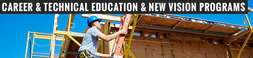 Career & Technical Education (CTE) and New Vision Programs